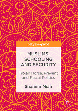 Miah, Shamim - Muslims, Schooling and Security, e-bok