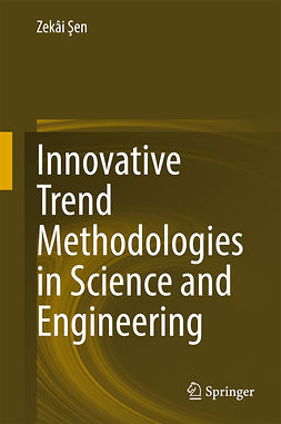 , Zekâi  Şen - Innovative Trend Methodologies in Science and Engineering, ebook