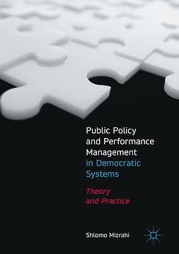 Mizrahi, Shlomo - Public Policy and Performance Management in Democratic Systems, e-kirja