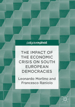 Morlino, Leonardo - The Impact of the Economic Crisis on South European Democracies, ebook