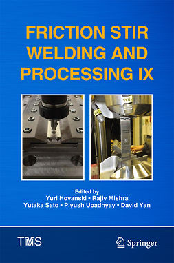 Hovanski, Yuri - Friction Stir Welding and Processing IX, ebook