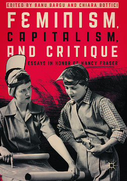 Bargu, Banu - Feminism, Capitalism, and Critique, ebook