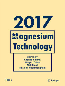 Neelameggham, Neale R. - Magnesium Technology 2017, ebook