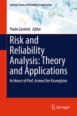 Gardoni, Paolo - Risk and Reliability Analysis: Theory and Applications, e-bok
