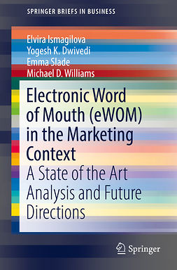 Dwivedi, Yogesh K. - Electronic Word of Mouth (eWOM) in the Marketing Context, ebook
