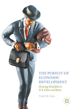 Gabe, Todd M. - The Pursuit of Economic Development, e-bok