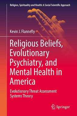 Flannelly, Kevin J. - Religious Beliefs, Evolutionary Psychiatry, and Mental Health in America, ebook