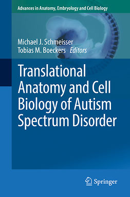 Boeckers, Tobias M. - Translational Anatomy and Cell Biology of Autism Spectrum Disorder, ebook