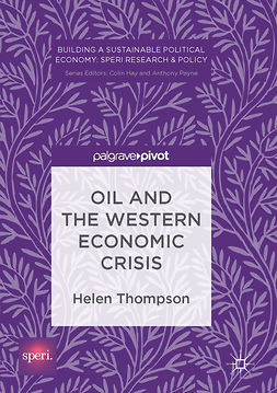 Thompson, Helen - Oil and the Western Economic Crisis, e-kirja