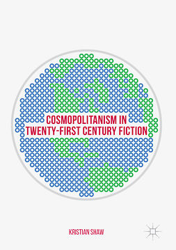 Shaw, Kristian - Cosmopolitanism in Twenty-First Century Fiction, ebook
