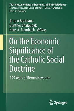 BACKHAUS, JÜRGEN - On the Economic Significance of the Catholic Social Doctrine, e-kirja