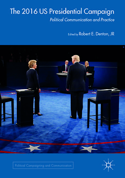 Jr, Robert E. Denton - The 2016 US Presidential Campaign, ebook