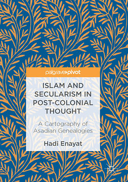 Enayat, Hadi - Islam and Secularism in Post-Colonial Thought, ebook