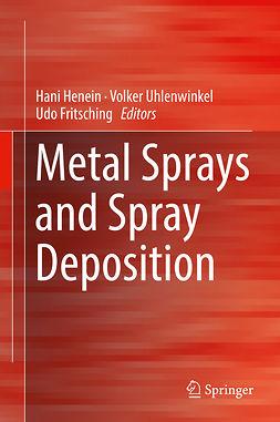 Fritsching, Udo - Metal Sprays and Spray Deposition, ebook