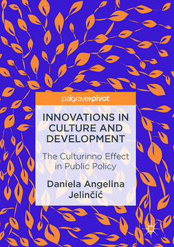 Jelinčić, Daniela Angelina - Innovations in Culture and Development, ebook