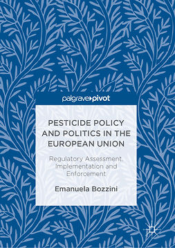Bozzini, Emanuela - Pesticide Policy and Politics in the European Union, e-bok