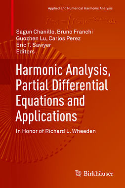 Chanillo, Sagun - Harmonic Analysis, Partial Differential Equations and Applications, e-bok