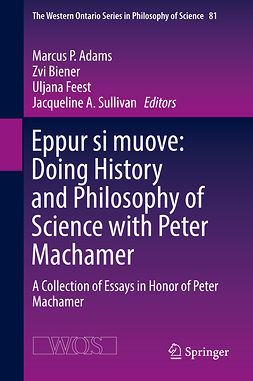 Adams, Marcus P. - Eppur si muove: Doing History and Philosophy of Science with Peter Machamer, ebook