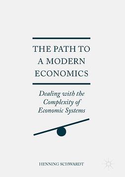 Schwardt, Henning - The Path to a Modern Economics, ebook