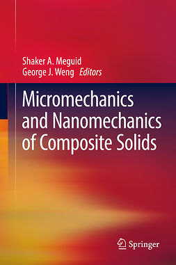 Meguid, Shaker A. - Micromechanics and Nanomechanics of Composite Solids, ebook