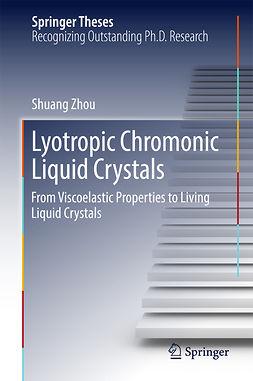 Zhou, Shuang - Lyotropic Chromonic Liquid Crystals, e-kirja