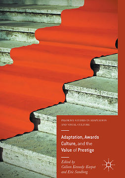 Kennedy-Karpat, Colleen - Adaptation, Awards Culture, and the Value of Prestige, e-bok
