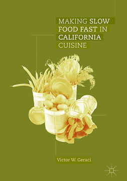 Geraci, Victor W. - Making Slow Food Fast in California Cuisine, ebook