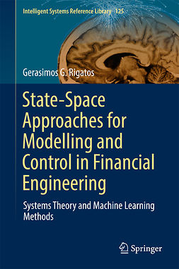 Rigatos, Gerasimos G. - State-Space Approaches for Modelling and Control in Financial Engineering, e-bok