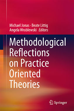Jonas, Michael - Methodological Reflections on Practice Oriented Theories, ebook