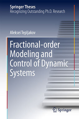Tepljakov, Aleksei - Fractional-order Modeling and Control of Dynamic Systems, e-kirja