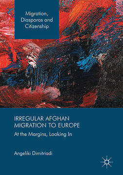 Dimitriadi, Angeliki - Irregular Afghan Migration to Europe, e-bok