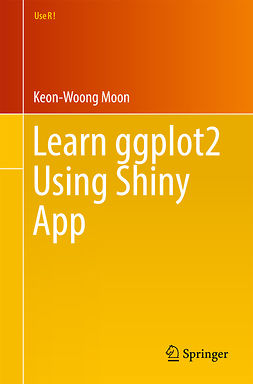 Moon, Keon-Woong - Learn ggplot2 Using Shiny App, e-kirja