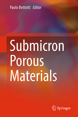 Bettotti, Paolo - Submicron Porous Materials, ebook