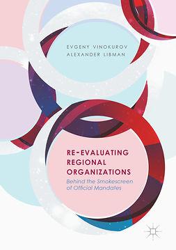Libman, Alexander - Re-Evaluating Regional Organizations, e-kirja