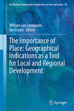 Caenegem, William van - The Importance of Place: Geographical Indications as a Tool for Local and Regional Development, ebook