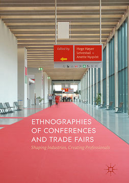Leivestad, Hege Høyer - Ethnographies of Conferences and Trade Fairs, ebook
