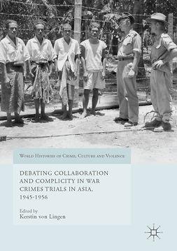 Lingen, Kerstin von - Debating Collaboration and Complicity in War Crimes Trials in Asia, 1945-1956, e-bok