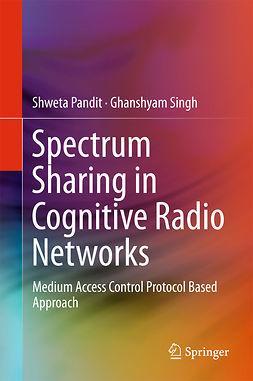 Pandit, Shweta - Spectrum Sharing in Cognitive Radio Networks, ebook