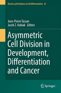 Kubiak, Jacek Z. - Asymmetric Cell Division in Development, Differentiation and Cancer, ebook