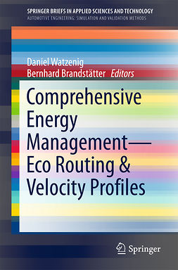 Brandstätter, Bernhard - Comprehensive Energy Management – Eco Routing & Velocity Profiles, ebook