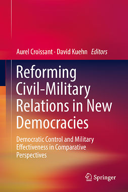 Croissant, Aurel - Reforming Civil-Military Relations in New Democracies, ebook