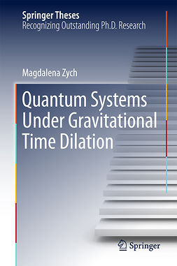 Zych, Magdalena - Quantum Systems under Gravitational Time Dilation, ebook