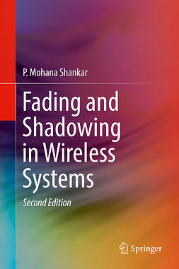 Shankar, P. Mohana - Fading and Shadowing in Wireless Systems, ebook