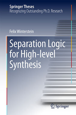 Winterstein, Felix - Separation Logic for High-level Synthesis, ebook