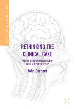 Gardner, John - Rethinking the Clinical Gaze, e-kirja