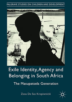 Kropiwnicki, Zosa De Sas - Exile Identity, Agency and Belonging in South Africa, e-kirja
