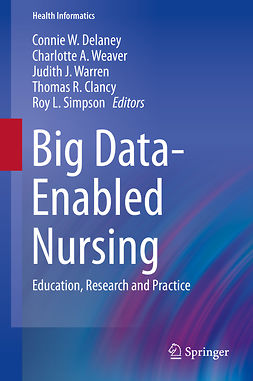 Clancy, Thomas R. - Big Data-Enabled Nursing, ebook