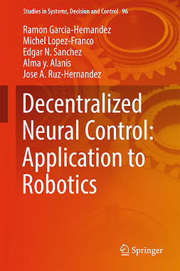 Alanis, Alma y. - Decentralized Neural Control: Application to Robotics, ebook
