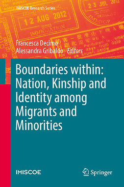 Decimo, Francesca - Boundaries within: Nation, Kinship and Identity among Migrants and Minorities, e-bok