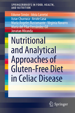 Bustamante, María Ángeles - Nutritional and Analytical Approaches of Gluten-Free Diet in Celiac Disease, e-kirja